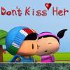 Не целуй ее (Don't Kiss Her)