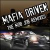 Водитель для мафии (Mafia Driven : The Mob Job Remixed)