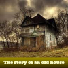 Пять отличий: История старого дома (The story of an old house)