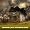 Пять отличий: История старого дома (The story of an old house)