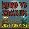 Выживание: Умник ПРОТИВ Зомби (Nerd vs Zombies: survive)