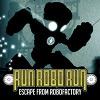 Беги Робот Беги! (Run Robo Run)