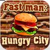 Быстрый парень: Голод в городе (Fast man: Hungry City)