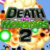 Смерть ПРОТИВ монстров 2 (Death vs Monstars 2)
