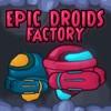 Завод дройдов (Epic Droids Factory)