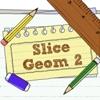 Слайс Геом 2 (Slice Geom 2)