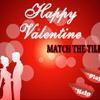 Последовательность: День Св.Валентина (Happy Valentine - Match the tiles)