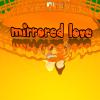 Зеркальная любовь (Mirrored Love)