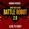 Боевой Робот 2.0 (Super Mega Ultra Battle Robot 2.0)