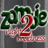 Безумная ночь 2: Зомби (Zombie Night Madness 2)