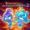 Приключения водного рыцаря 2 ( Water Knight 2)