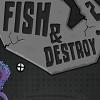 Рыбка-Разрушитель 2 (Fish & Destroy 2)