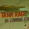 Танк Ярость в городе зомби (Tank Rage in Zombie City)