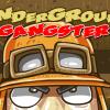 Подземный гангстер (Underground Gangster)