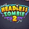 Зомби без головы 2 (HEADLESS ZOMBIE 2)