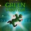 Зеленый Диверсант (Green Saboteur)