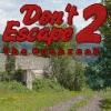 Не выбраться 2 (Don't Escape 2)