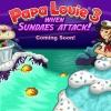 Папа Луи 3: Когда атакует мороженое (PAPA LOUIE 3: WHEN SUNDAES ATTACK! )