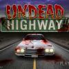 Шоссе мертвых (Undead Highway)